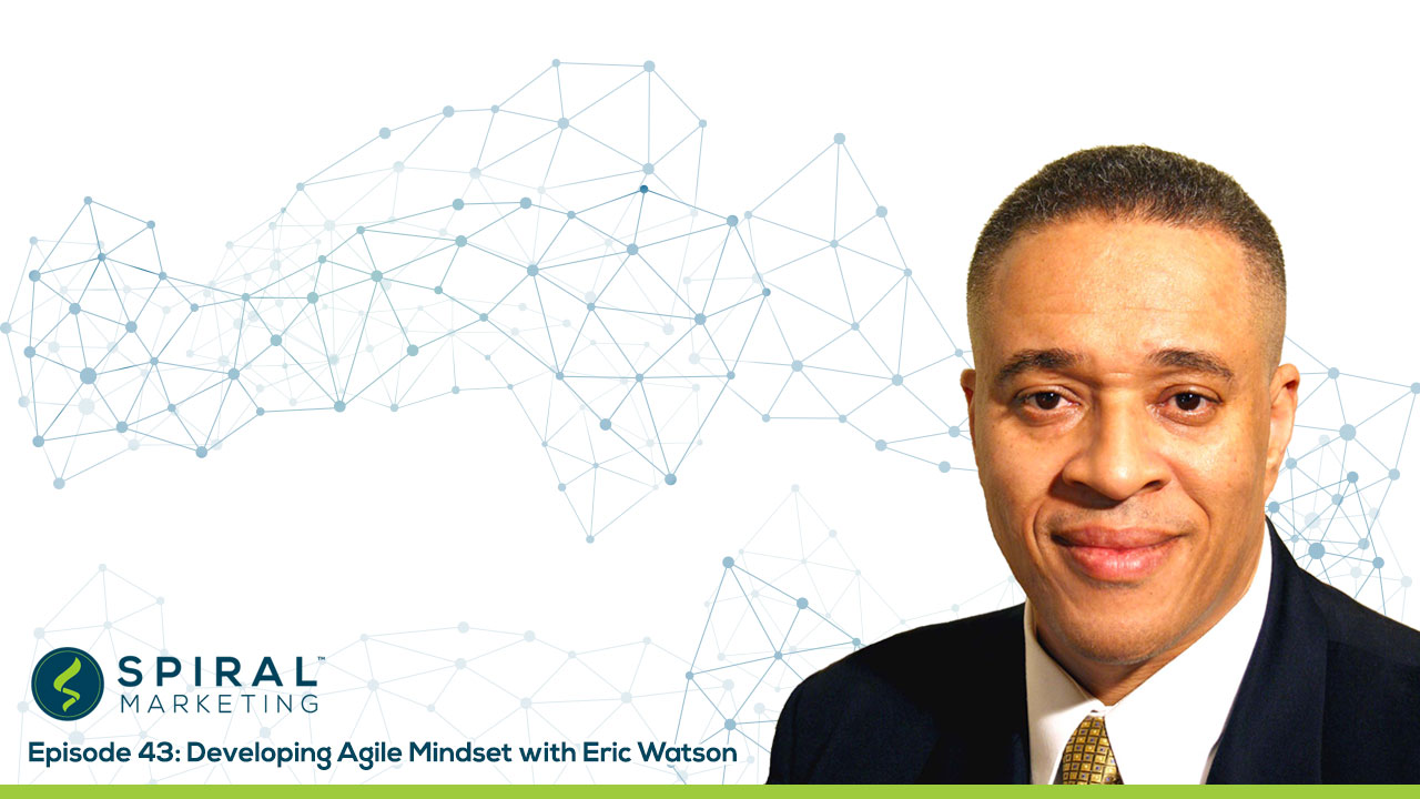 Agile Development With Eric Watson | Spiral Marketing Agency