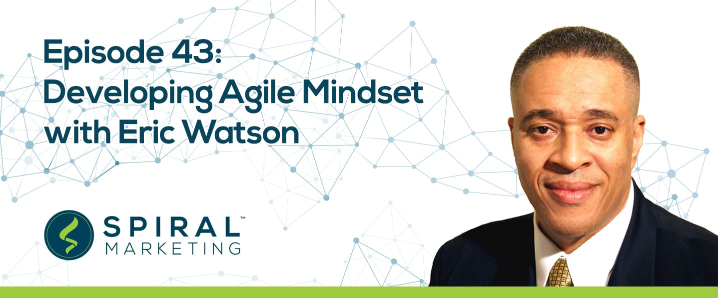 Developing an Agile Mindset with Eric Watson